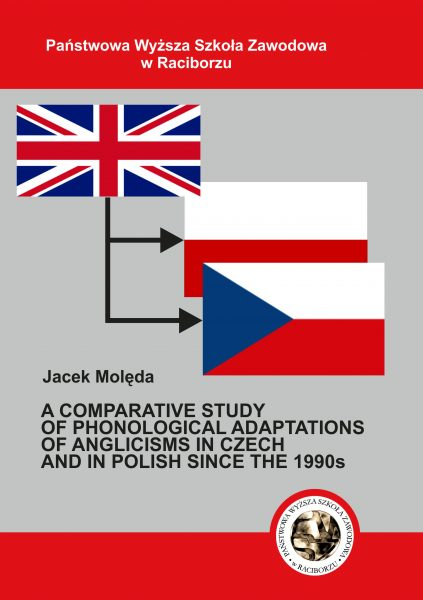 Book Cover: J. Molęda - A comparative study of phonological adaptations of anglicisms in Czechand in Polish since the 1990s