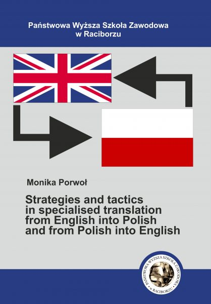 Book Cover: M. Porwoł - Strategies ahd Tactics in specialised translation  from English into Polish and from Polish into   English